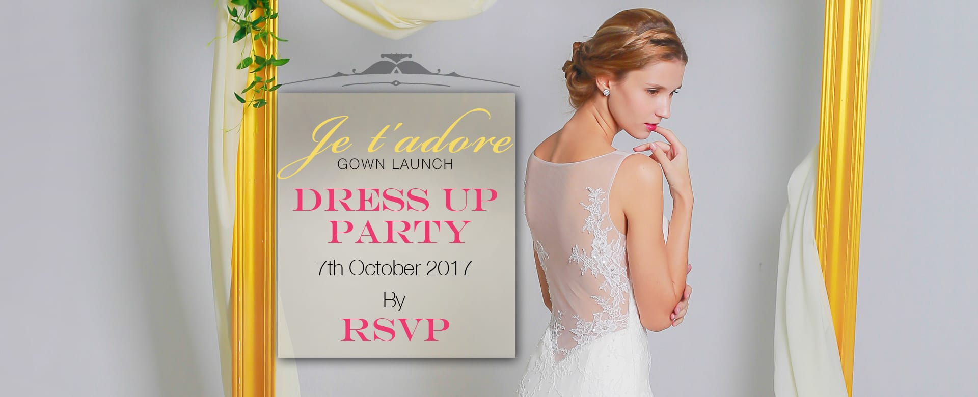 Je t'adore – Bridal Gown Launch – Dress up Party