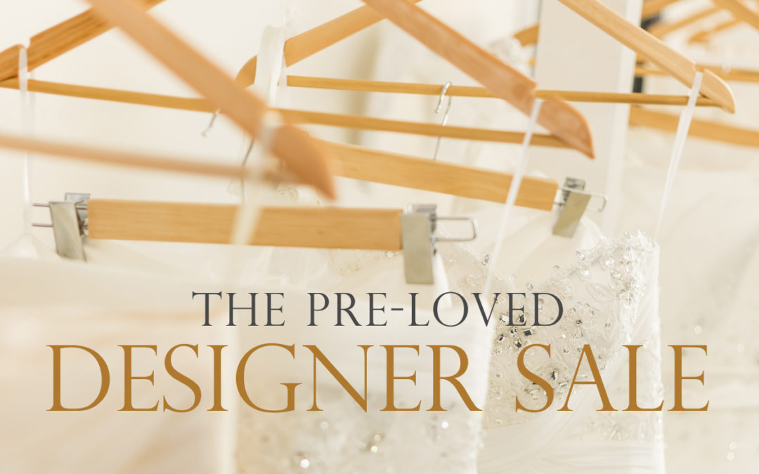 THE PRE-LOVED DESIGNER SALE