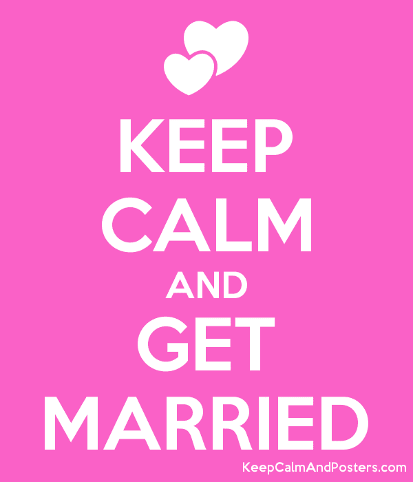 5704359_keep_calm_and_get_married