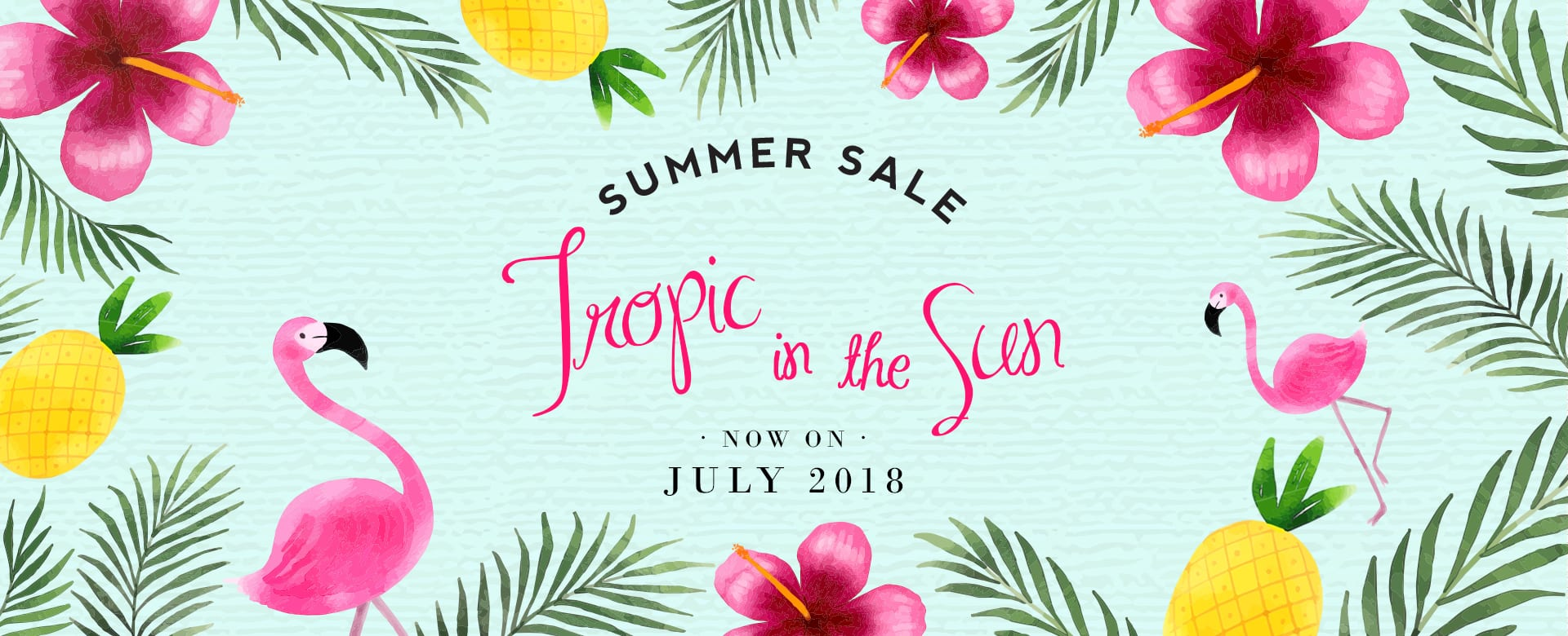 Summer Sale -Tropic like it's hot!