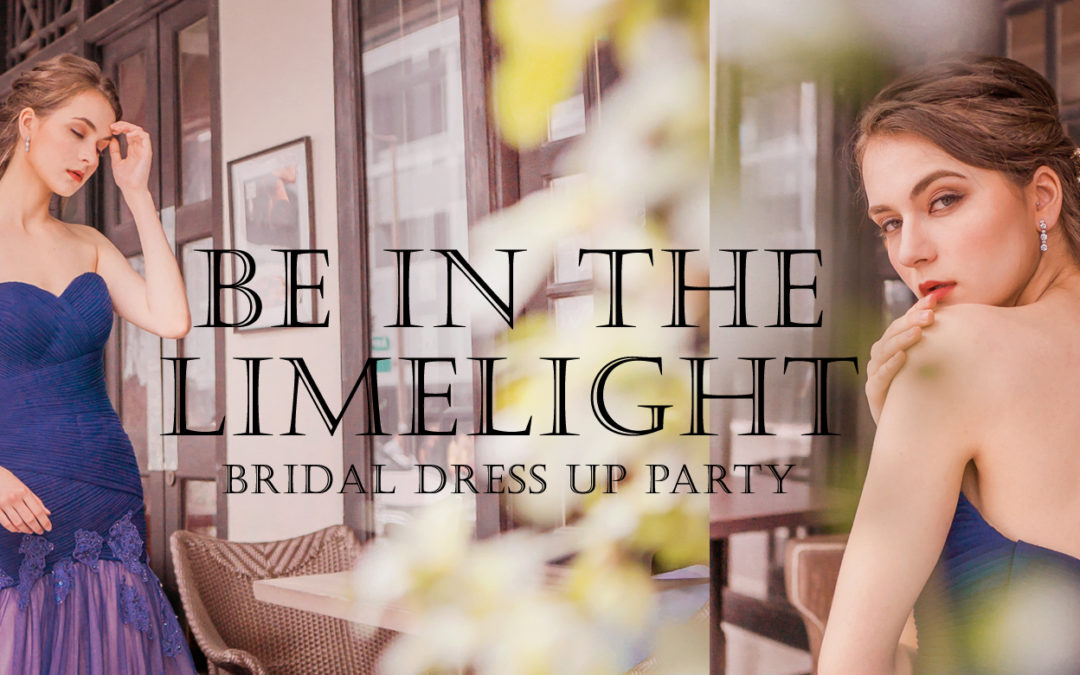 Bridal Dress Up Party – Be In The Limelight – Designer Bridal Gown Collection